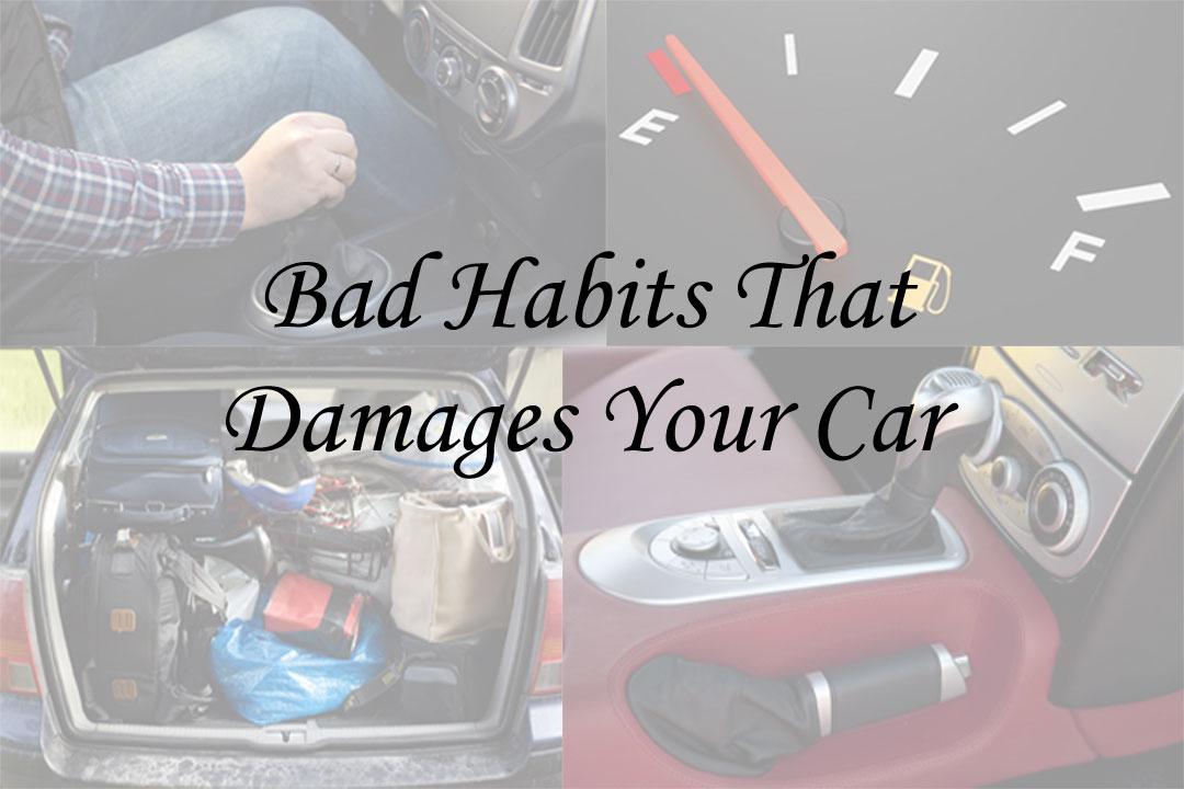 bad-habits-Damages-Your-Car