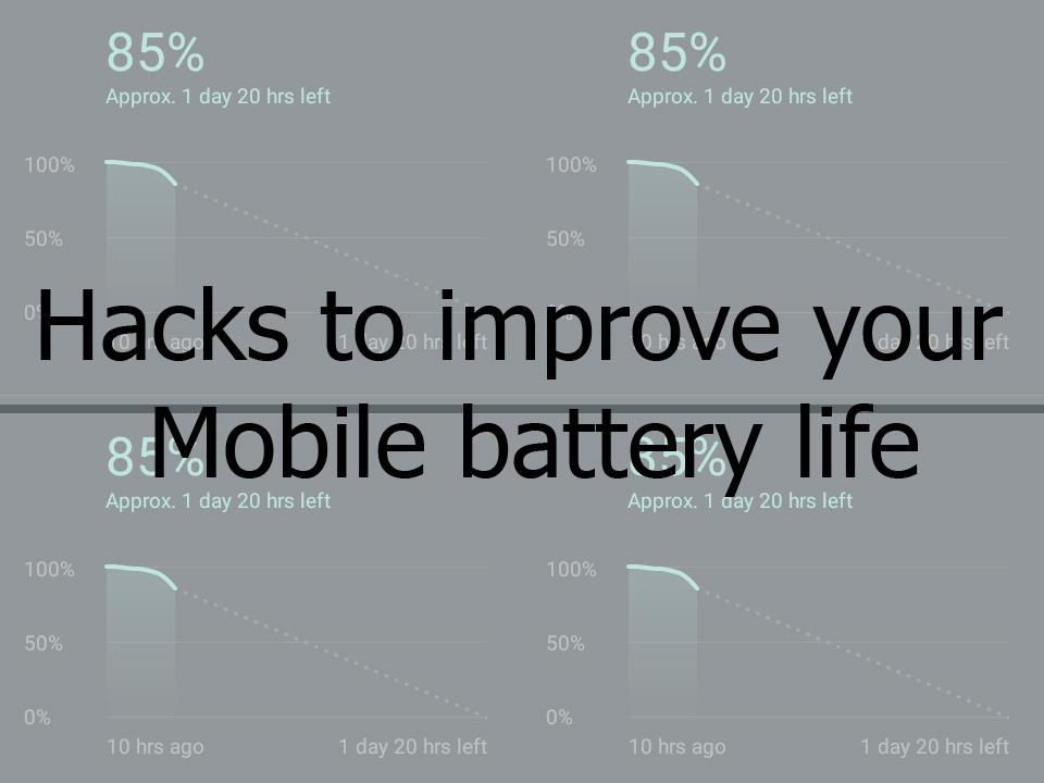 Hacks for Mobile battery life