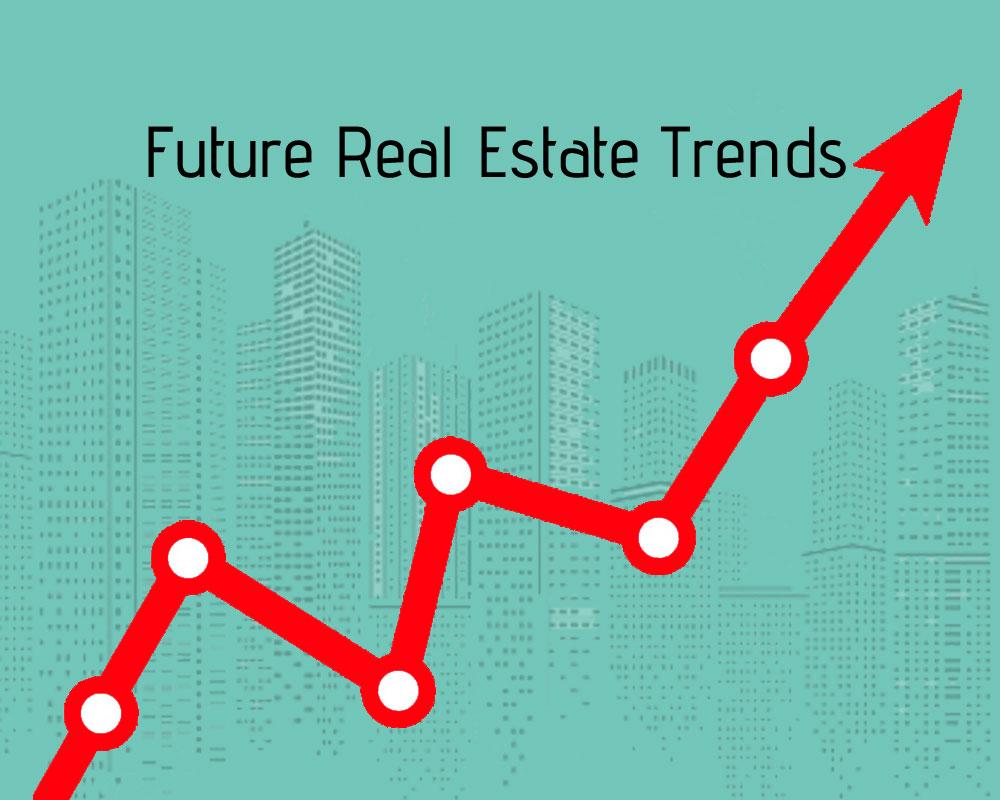 Future Real Estate Trends