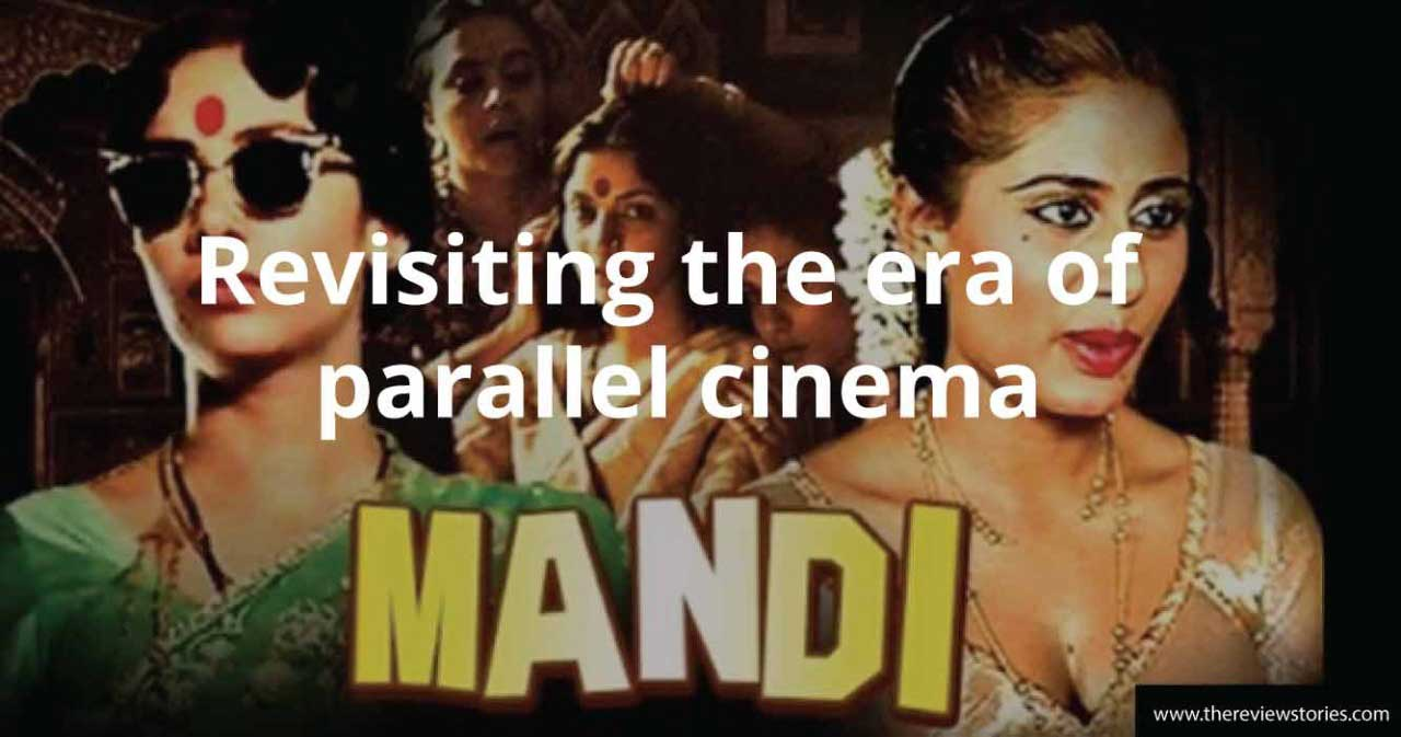 story of mandi parallel cinema