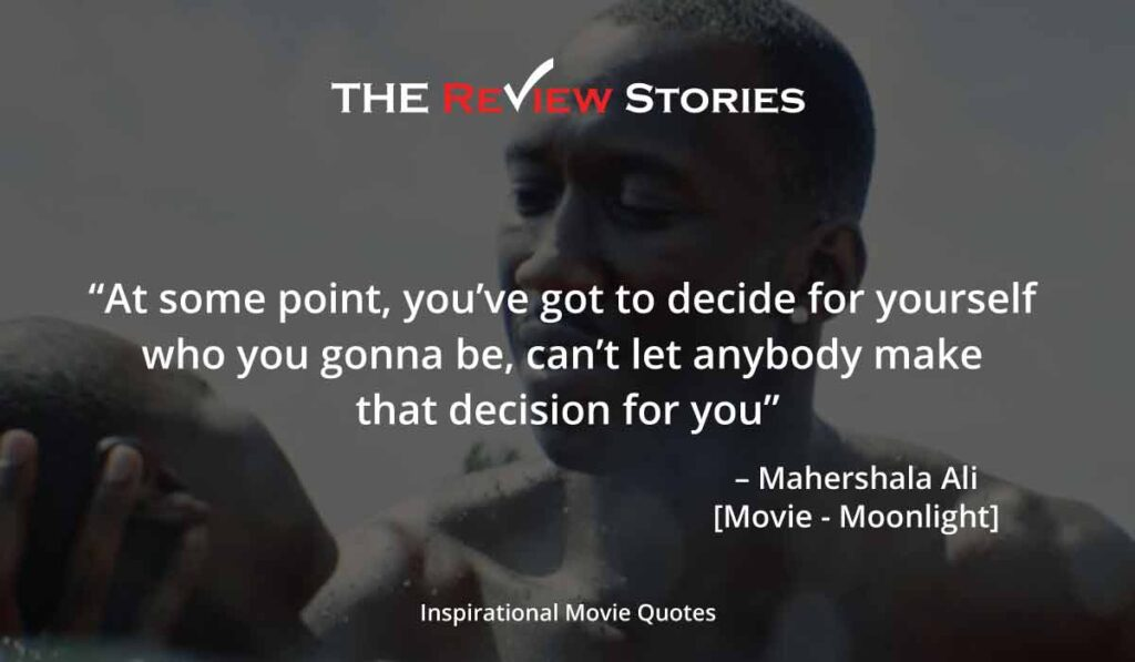 Inspirational Hollywood Movie Quotes - Moonlight movie