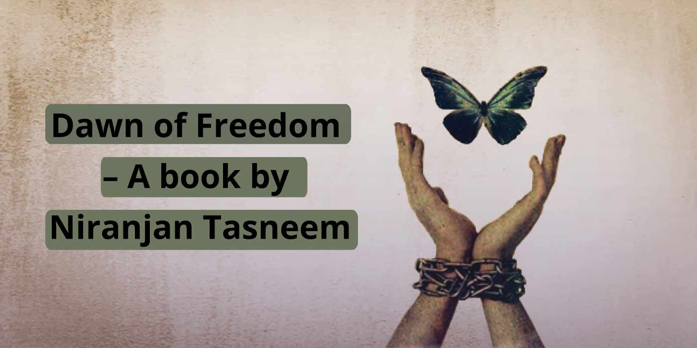 Dawn of- Freedom A book by Niranjan Tasneem