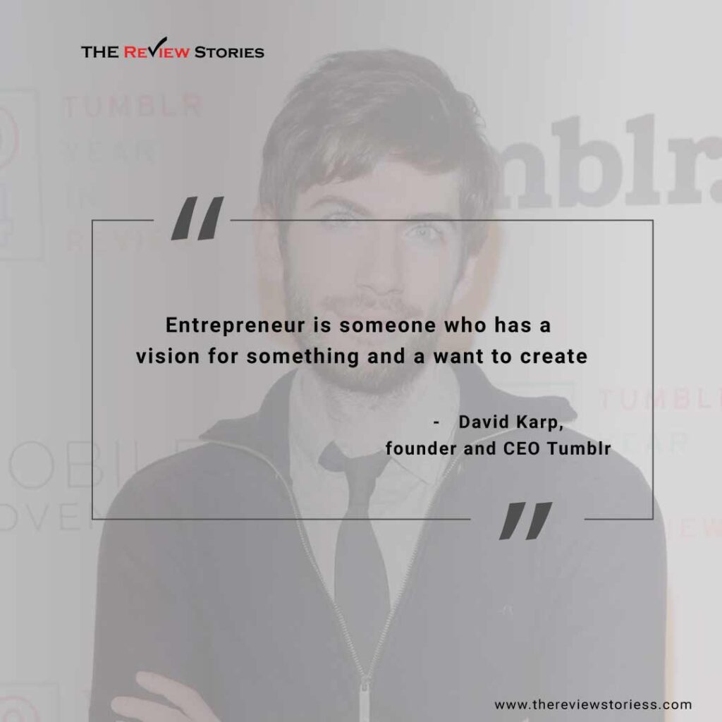 27 entrepreneur quotes which will inspire you to become an entrepreneur - David Karp