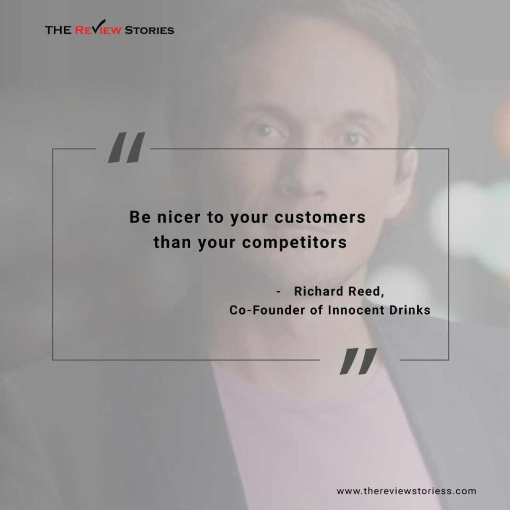 Be nicer to your customers than your competitors.